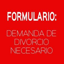 FORMULARIO: DEMANDA DIVORCIO NECESARIO