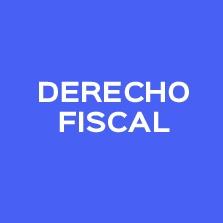 DERECHO FISCAL: ANTECEDENTES