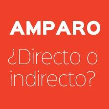 AMPARO DIRECTO E INDIRECTO