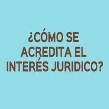COMO-SE-ACREDITA-EL-INTERES-JURIDICO