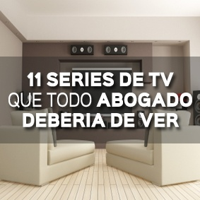 11 SERIES DE TV QUE TODO ABOGADO DEBERÍA DE VER. ¿QUIÉN NO HA VISTO LA 9?