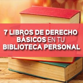 7 LIBROS DEDERECHO BASICOS EN TU BIBLIOTECA PERSONAL