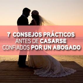 7 consejos prácticos antes de casarse confiados por un abogado