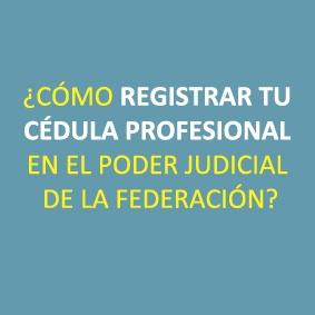 COMO-REGISTRAR-TU-CEDULA-PROFESIONAL-EN-EL-PODER-JUDICIAL-DE-LA-FEDERACION