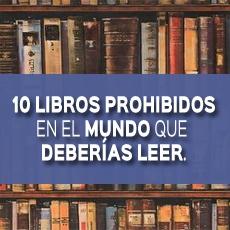10 libros prohibidos en el mundo que deberias leer
