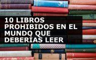 10 LIBROS PROHIBIDOS EN EL MUNDO QUE DEBERÍAS LEER. ¡EL 10 ES EL MEJOR!