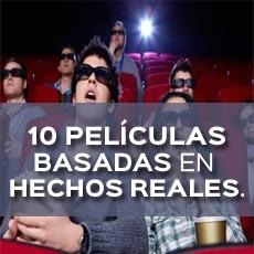 1O PELICULAS BASADAS EN HECHOS REALES