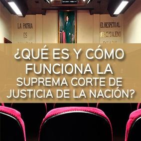 que es y como funciona la suprema corte de justicia de la nacion