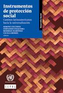 INSTRUMENTOS DE PROTECCION SOCIAL CAMINOS LATINOAMERICANOS HACIA LA UNIVERSALIZACION