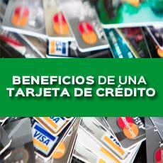 BENEFICIOS DE UNA TARJETA DE CRÉDITO
