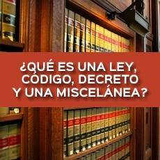 que es una ley, codigo, decreto y una miscelanea