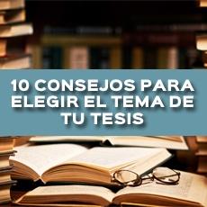 10 consejos para elegir el tema de tu tesis