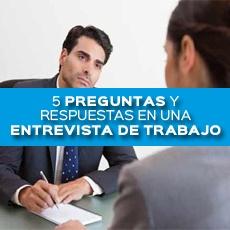 5 preguntas y respuestas en una entrevista de trabajo