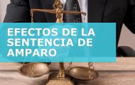 EFECTOS DE LA SENTENCIA DE AMPARO