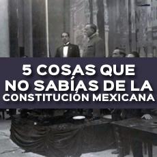 5 cosas que no sabias de la constitucion mexicana