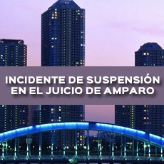 incidente de suspension en el juicio de amparo