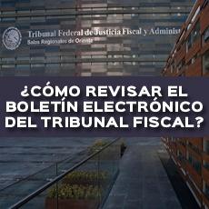 CÓMO REVISAR EL BOLETÍN ELECTRÓNICO DEL TRIBUNAL FISCAL
