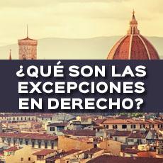 ¿QUÉ SON LAS EXCEPCIONES EN DERECHO?