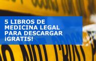 5 LIBROS DE MEDICINA LEGAL PARA DESCARGAR ¡GRATIS!