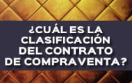 ¿CUÁL ES LA CLASIFICACIÓN DEL CONTRATO DE COMPRAVENTA?
