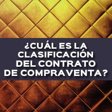 CUAL ES LA CLASIFICACION DEL CONTRATO DE COMPRAVENTA