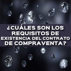 CUALES SON LOS REQUISITOS DE EXISTENCIA DEL CONTRATO DE COMPRAVENTA