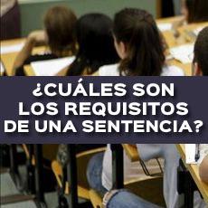 CUALES SON LOS REQUISITOS DE UNA SENTENCIA