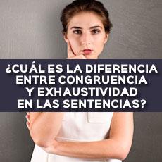 DIFERENCIA ENTRE CONGRUENCIA Y EXHAUSTIVIDAD EN LAS SENTENCIAS