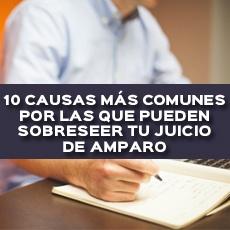 10 CAUSAS MAS COMUNES POR LAS QUE PUEDEN SOBRESEER TU JUICIO DE AMPARO