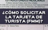 COMO SOLICITAR LA TARJETA DE TURISTA FMM
