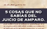 5 COSAS QUE NO SABÍAS DEL JUICIO DE AMPARO