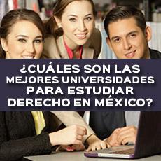 CUALES SON LAS MEJORES UNIVERSIDADES PARA ESTUDIAR DERECHO EN MEXICO