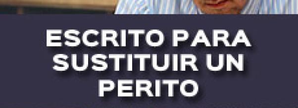ESCRITO PARA SOLICITAR LA SUSTITUCIÓN DE UN PERITO
