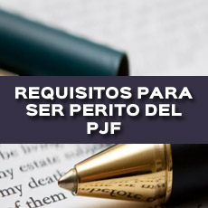 REQUISITOS PARA SER PERITO DEL PJF