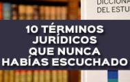 10 TÉRMINOS JURÍDICOS QUE NUNCA HABÍAS ESCUCHADO