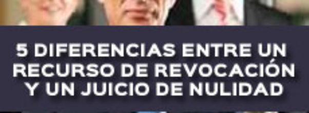 5 DIFERENCIAS ENTRE UN RECURSO ADMINISTRATIVO DE REVOCACIÓN Y UN JUICIO DE NULIDAD