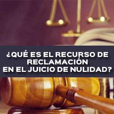 QUE ES EL RECURSO DE RECLAMACION EN EL JUICIO DE NULIDAD