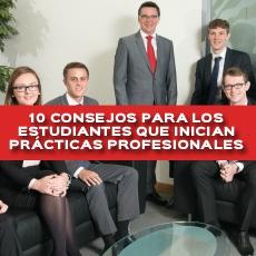 10 CONSEJOS PARA LOS ESTUDIANTES QUE INICIAN PRACTICAS PROFESIONALES