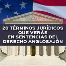 20 terminos juridicos que veras en sentencias del derecho anglosajon