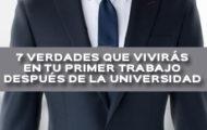 7 VERDADES QUE VIVIRAS EN TU PRIMER TRABAJO DESPUES DE LA UNIVERSIDAD
