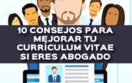 10 CONSEJOS PARA MEJORAR TU CURRÍCULUM VITAE SI ERES ABOGADO