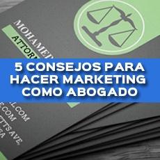 5 CONSEJOS PARA HACER MARKETING COMO ABOGADO