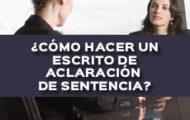 COMO HACER UN ESCRITO DE ACLARACION DE SENTENCIA
