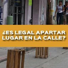 es legal apartar lugar en la calle