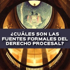 cuales son las fuentes formales del derecho procesal
