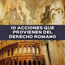 10-acciones-que-provienen-del-derecho-romano