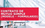 CONTRATO DE MUTUO SIMPLE (MODELO – FORMULARIO)