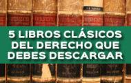 5 LIBROS CLÁSICOS DEL DERECHO QUE DEBES DESCARGAR