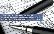 ¿CUÁL ES LA DIFERENCIA ENTRE EL PRINCIPIO DE PROPORCIONALIDAD Y EQUIDAD TRIBUTARIA?