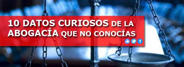 10 DATOS CURIOSOS DE LA ABOGACÍA QUE NO CONOCÍAS